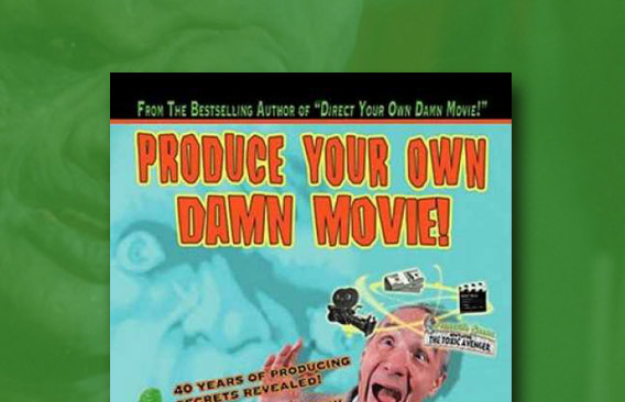 Produce Your Own Damn Movie